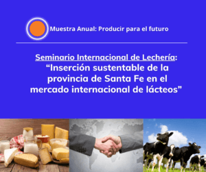 Lee más sobre el artículo Seminario Internacional de Lechería: «Inserción sustentable de la provincia de Santa Fe en el mercado internacional de lácteos»